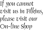 If you cannot visit us in Filkins... Please do try our online shop